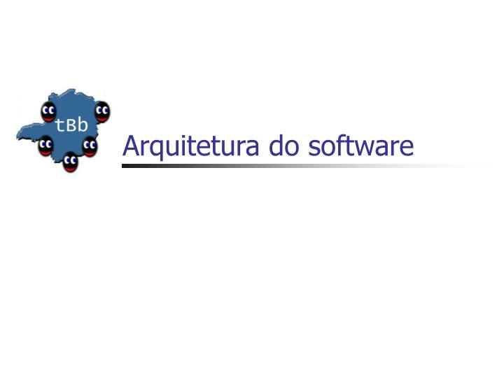 Arquitetura do software