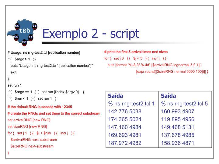 Exemplo 2 - script