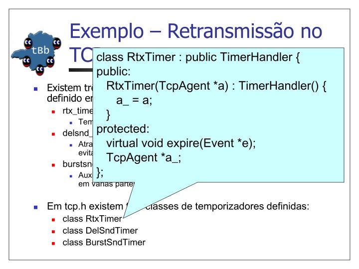 Exemplo – Retransmissão no TCP