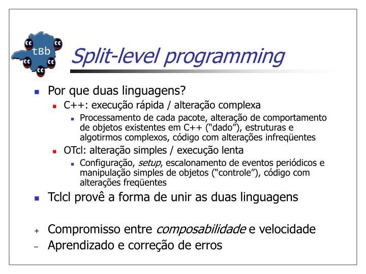 Split-level programming