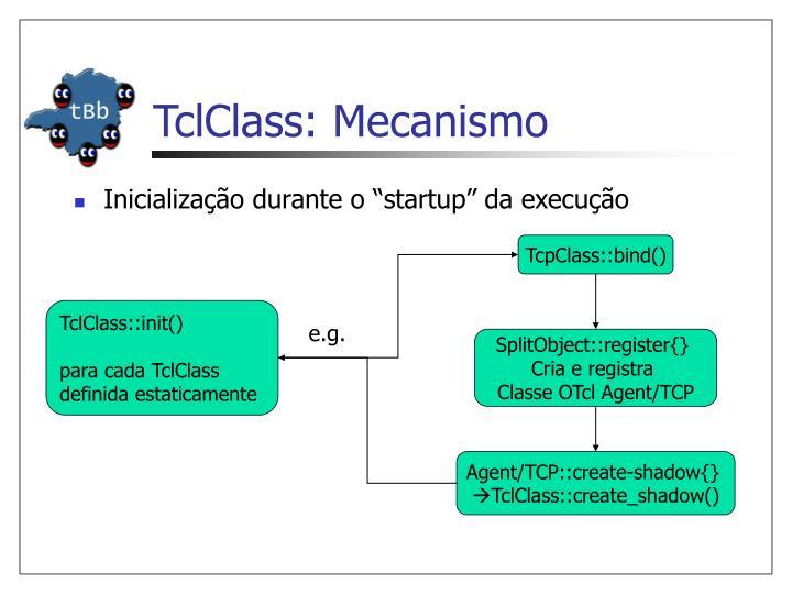 TclClass: Mecanis
