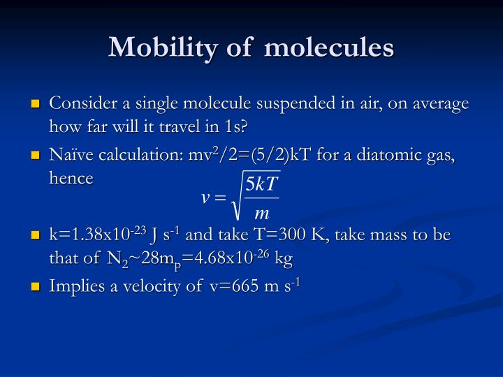 Mobility of molecules