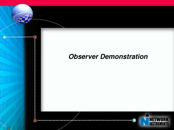 Observer Demonstration