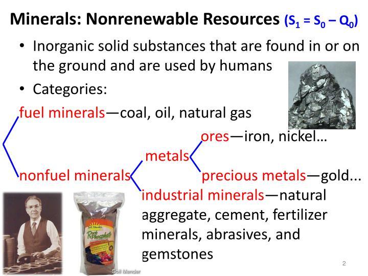 Minerals nonrenewable resources s 1 s 0 q 0