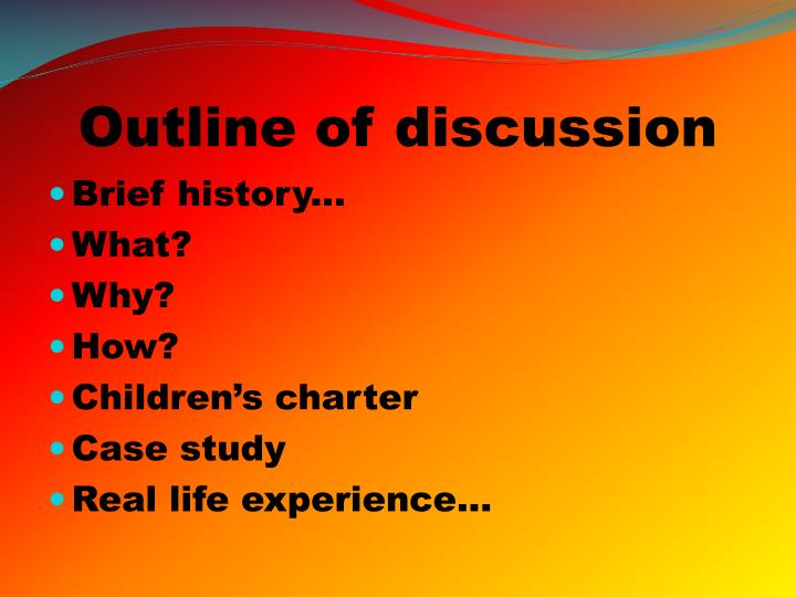 Outline of discussion