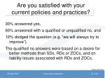 are you satisfied with your current policies and practices