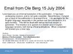 email from ole berg 15 july 2004