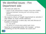 we identified issues fire department side1