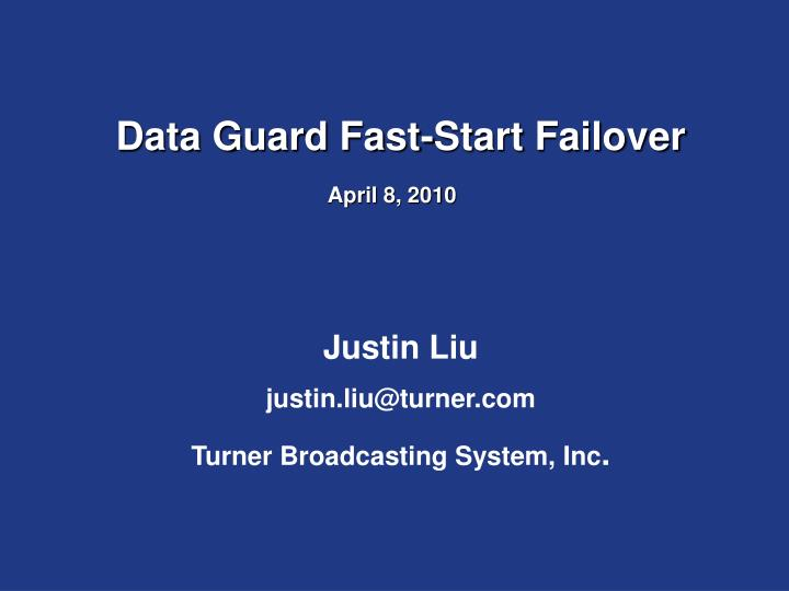 Data guard fast start failover april 8 2010