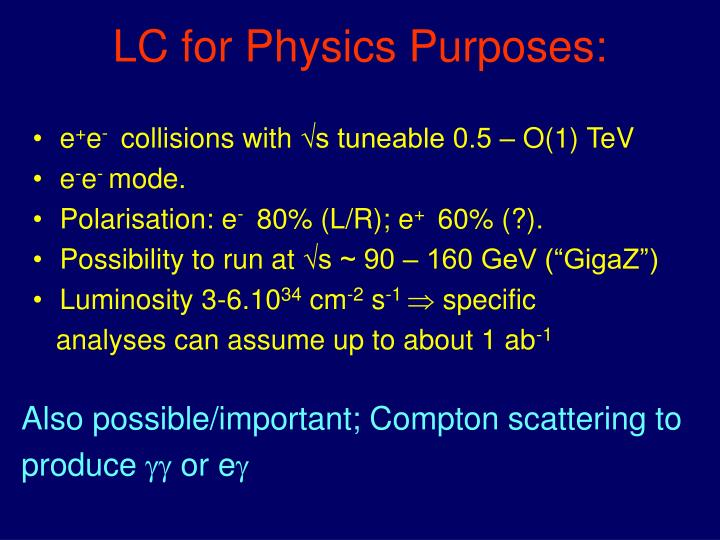 LC for Physics Purposes: