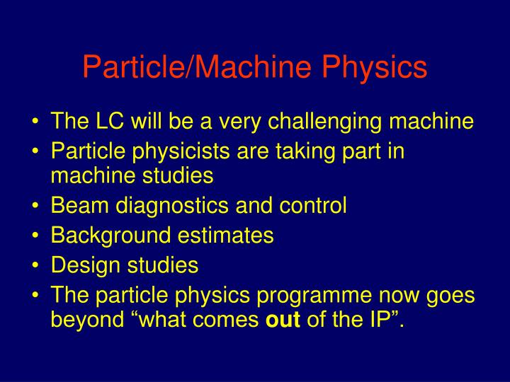 Particle/Machine Physics