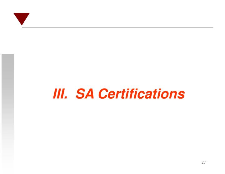 III.  SA Certifications