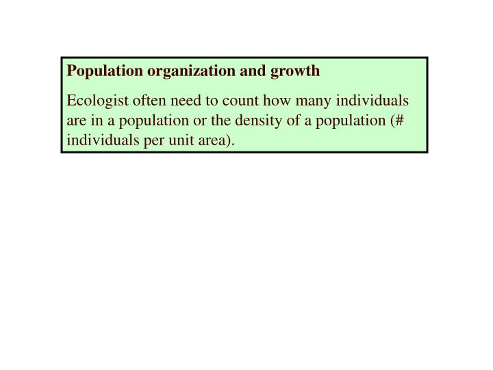 Population organization and growth