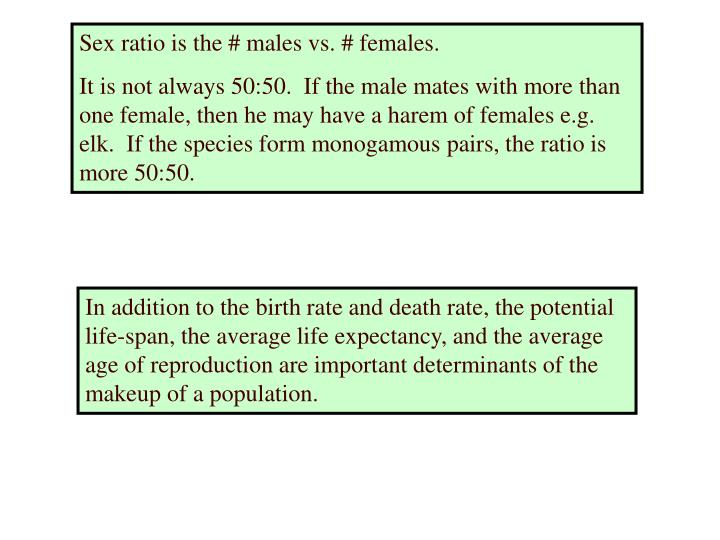 Sex ratio is the # males vs. # females.
