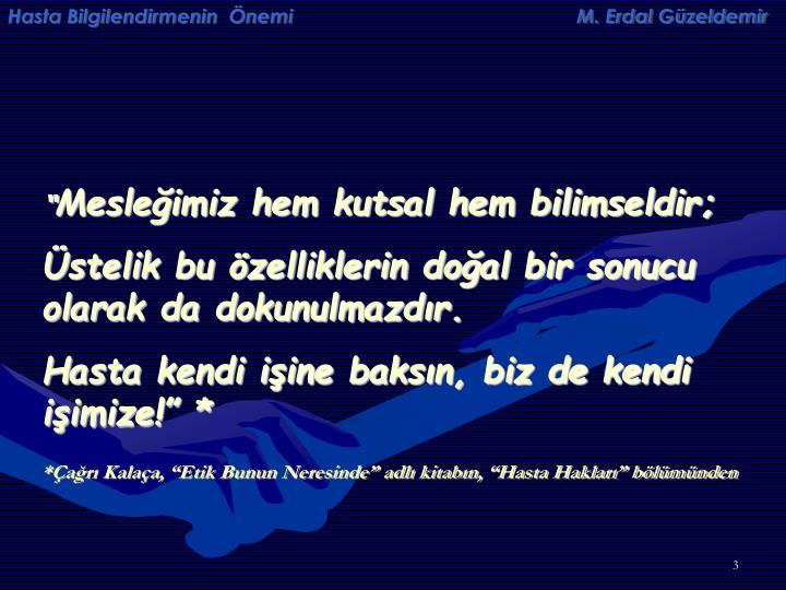 Hasta Bilgilendirmenin  Önemi                                                    M. Erdal Güzeldem...