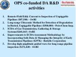 ops co funded da r d activities
