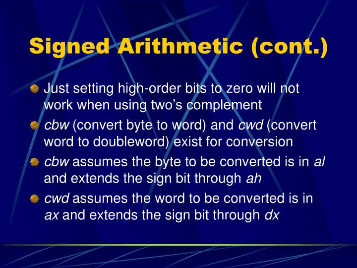 Signed Arithmetic (cont.)