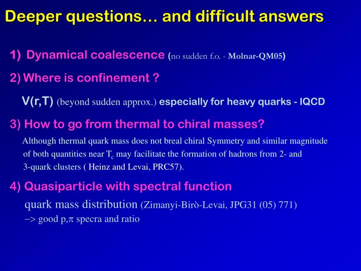 Deeper questions… and difficult answers
