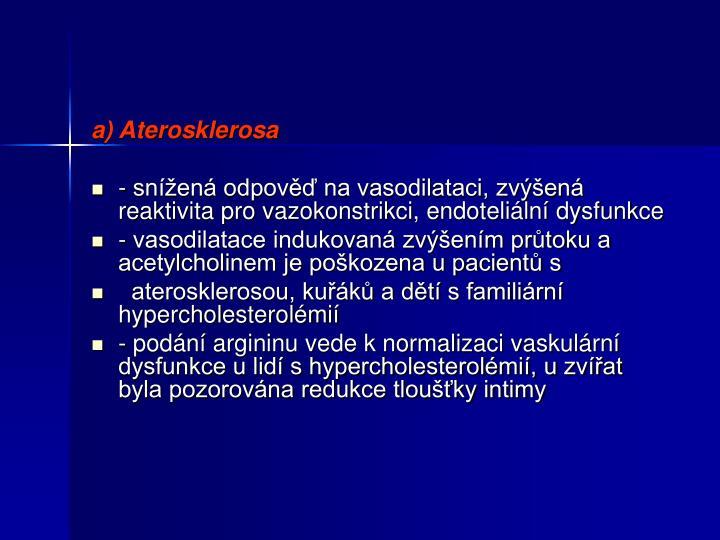 a) Aterosklerosa