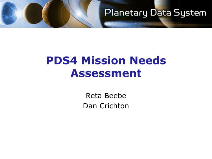 Pds4 mission needs assessment