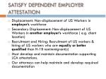 satisfy dependent employer attestation