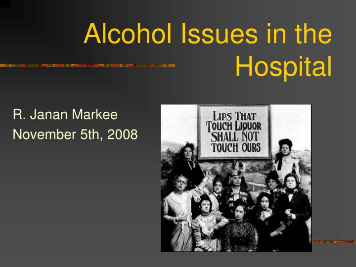 alcohol issues in the hospital n.