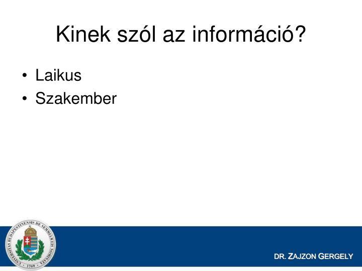 Kinek szól az információ?