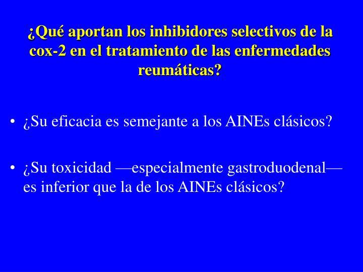Qu aportan los inhibidores selectivos de la cox 2 en el tratamiento de las enfermedades reum ticas