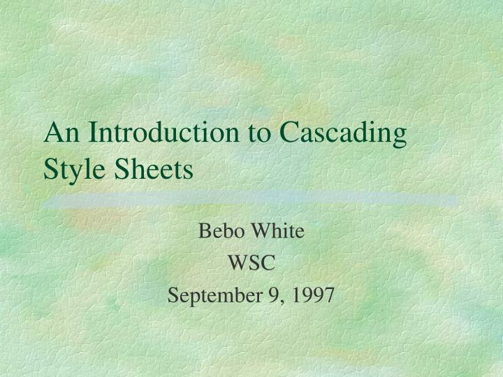 an introduction to cascading style sheets n.
