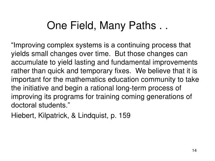 One Field, Many Paths . .