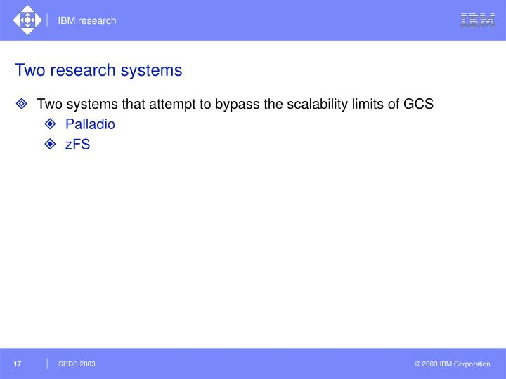 Two research systems