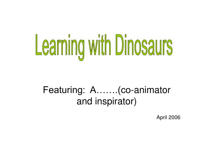 Featuring a co animator and inspirator