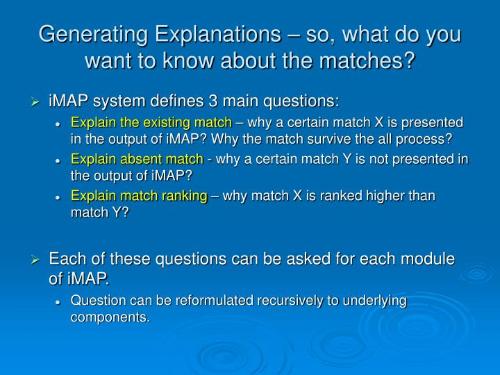 Generating Explanations – so, what do you want to know about the matches?