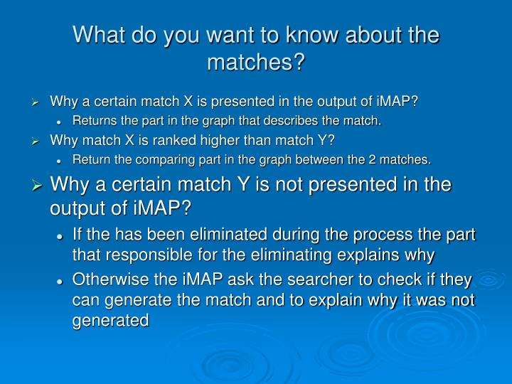 What do you want to know about the matches?