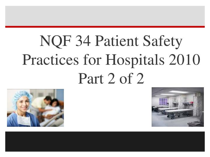 nqf 34 patient safety practices for hospitals 2010 part 2 of 2 n.
