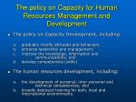 the policy on capacity for human resources management and development