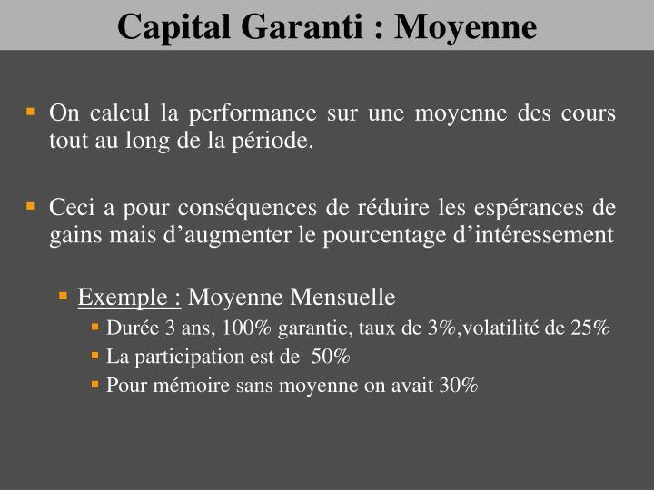 Capital Garanti : Moyenne