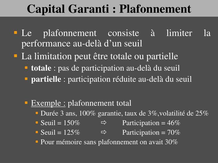 Capital Garanti : Plafonnement