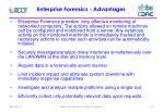 enterprise forensics advantages