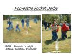 pop bottle rocket derby
