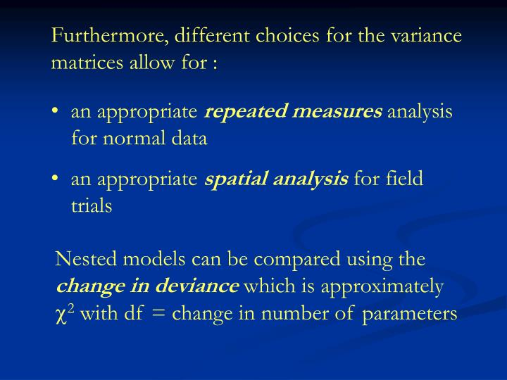 Furthermore, different choices for the variance matrices allow for :