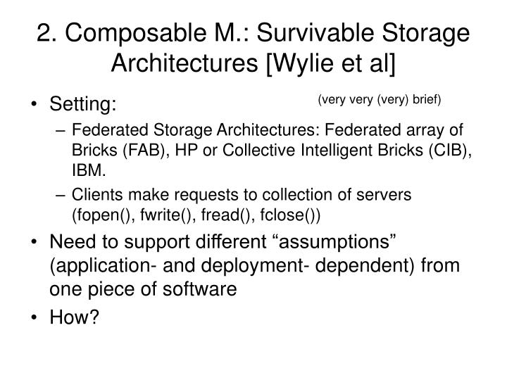 2. Composable M.: Survivable Storage Architectures [Wylie et al]