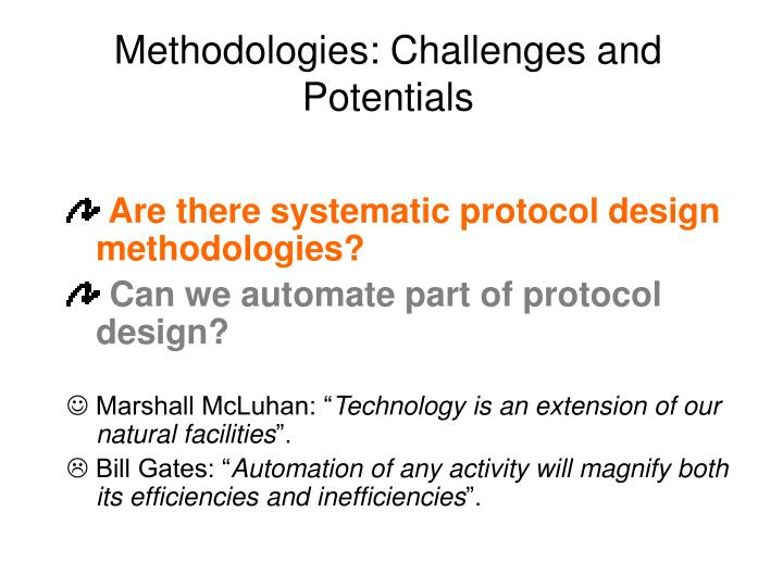 Methodologies: Challenges and Potentials