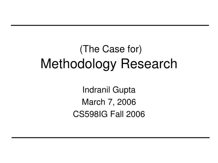 The case for methodology research
