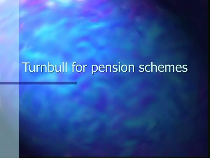 Turnbull for pension schemes