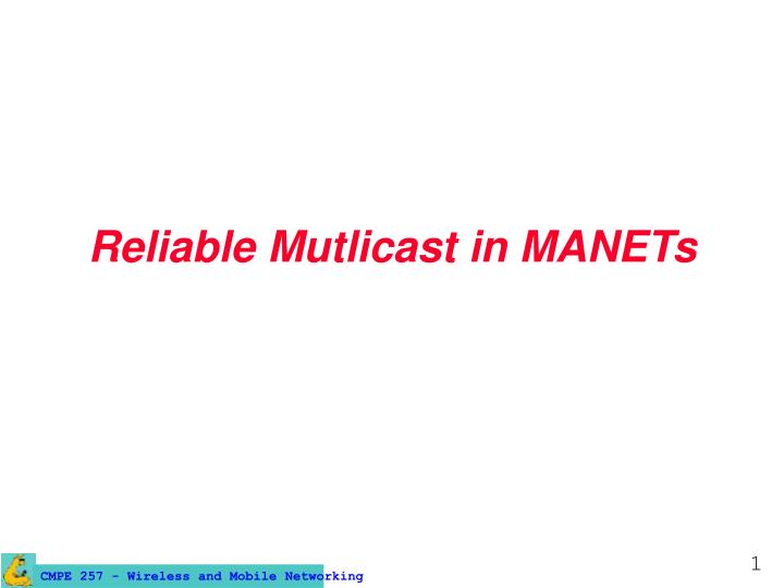 Reliable mutlicast in manets