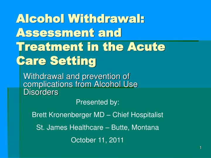 alcohol withdrawal assessment and treatment in the acute care setting n.