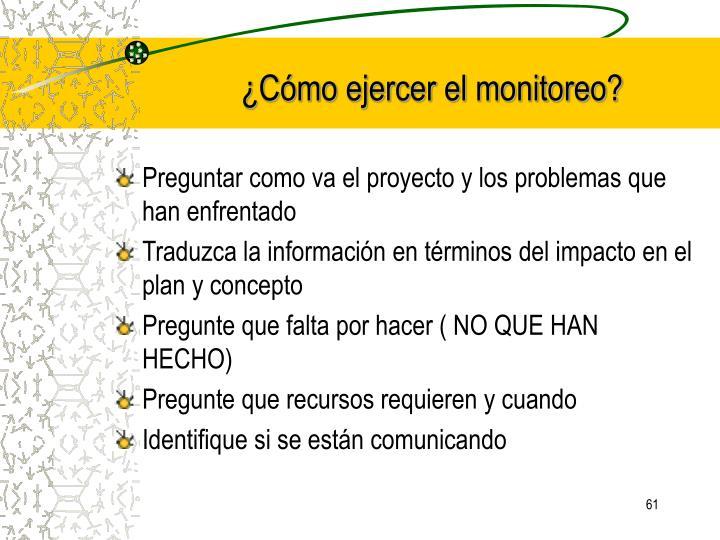 ¿Cómo ejercer el monitoreo?