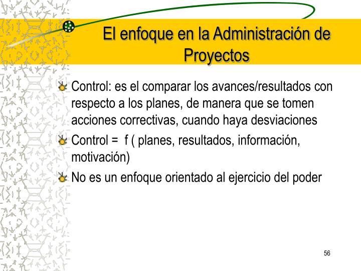 El enfoque en la Administración de Proyectos