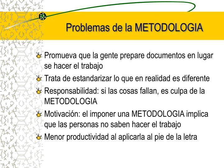 Problemas de la METODOLOGIA